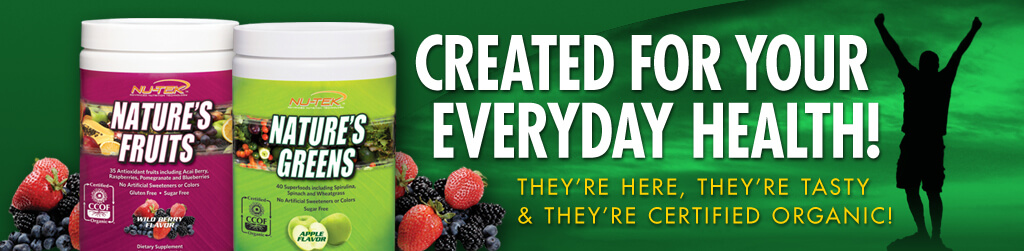 Nature's Fruits & Nature's Greens - Created for your everyday health!